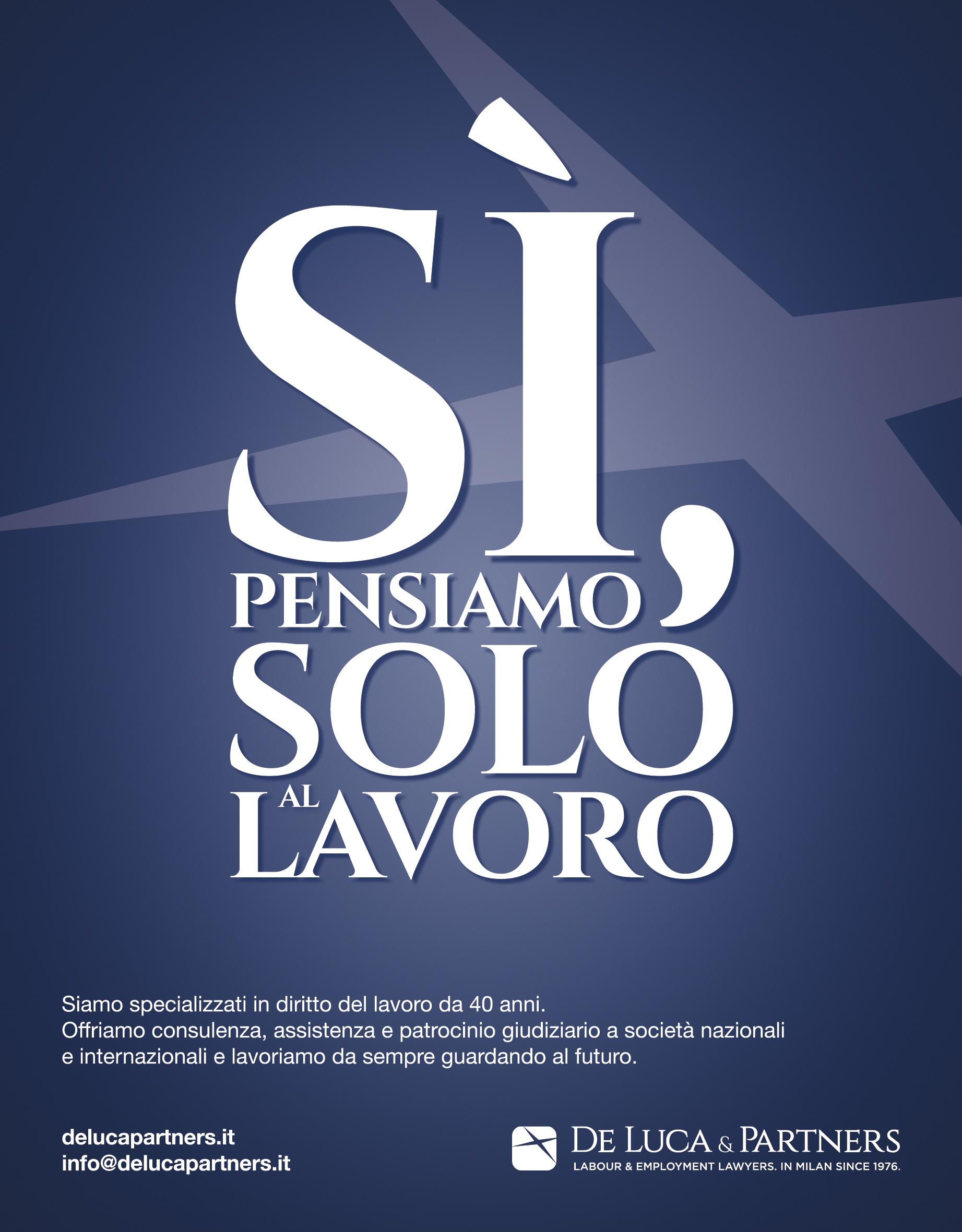 """""""Sì, pensiamo solo al lavoro"""" Melismelis firma la campagna adv di De Luca & Partners"""